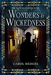 Wonders & Wickedness (The Victorian Detectives  Book 5)