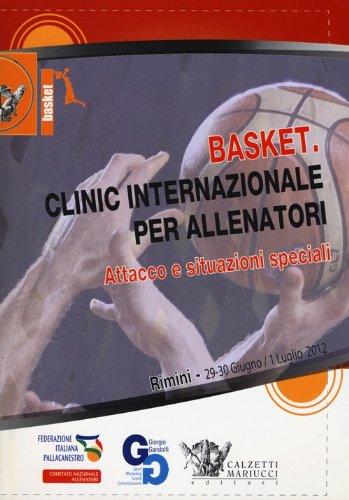 Basket. Clinic internazionale per allenatori. Attacco e situazioni speciali (Rimini, 29 giugno-1° luglio 2012). DVD. Con libro (Basket collection)