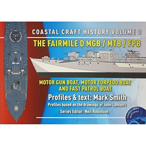 The Fairmile D MGB / MTB / FPB: Motor Gun Boat
