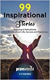 99 Inspirational Stories: Inspiring & Motivational Short Stories about Life, Success and Happiness