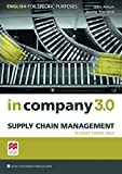 Supply Chain Management / in company 3.0 – Supply Chain Management: English for Specific Purposes / Student's Book with Online-Student's Resource Center