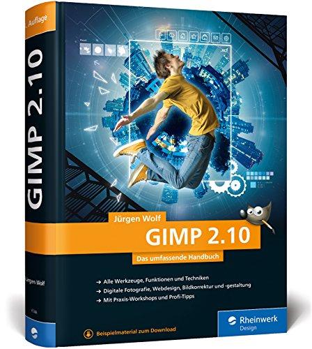 GIMP 2.10: Das umfassende Handbuch | GIMP von A bis Z auf knapp 1.000 Seiten Buch-Cover