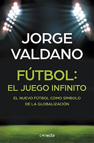 Fútbol: el juego infinito: El nuevo fútbol como símbolo de la globalización (CONECTA)
