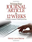 Image de Writing Your Journal Article in 12 Weeks: A Guide to Academic Publishing Success