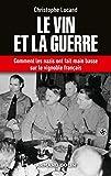 Telecharger Livres Le vin et la guerre Comment les nazis ont fait main basse sur le vignoble francais (PDF,EPUB,MOBI) gratuits en Francaise
