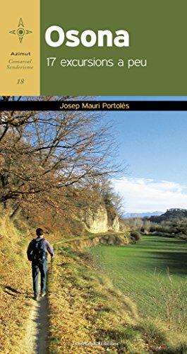 Osona 17 Excursions A Peu (Azimut Comarcal, Sèrie A peu) por Josep Mauri Portolès