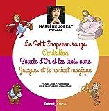 Marlène Jobert raconte - Le Petit Chaperon rouge, Cendrillon, Boucle d'Or, Jacques et le haricot