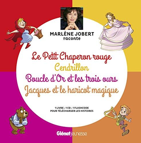 Marlène Jobert raconte : Le Petit Chaperon rouge, Cendrillon, Boucle d'Or, Jacques et le haricot
