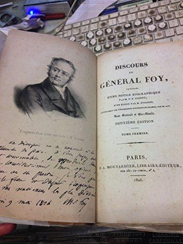 Discours du général foy, précédés d'une notice biographique, d'un éloge et d'un essai sur l'éloquence politique en France par General Foy Tissot P. F. Etienne M. Jay M.