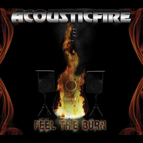 Feel The Burn By Acousticfire On Amazon Music