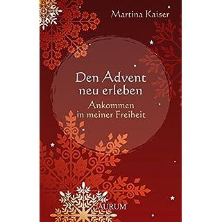 Den Advent neu erleben: Ankommen in meiner Freiheit