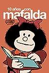 10 anos con Mafalda/ 10 Years With Ma...