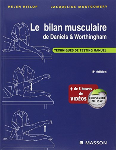 Le bilan musculaire de Daniels et Worthingham: Techniques de testing manuel par Helen Hislop