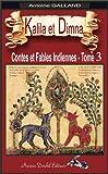 kalila et dimna tome 3 illustr? contes et fables indiennes de bidpa? et de lokman kalila et dimna ou les contes et fables indiennes tome 3 illustr?