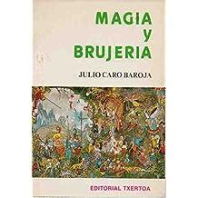 Magia y brujeria (Estudios vascos / Julio Caro Baroja)