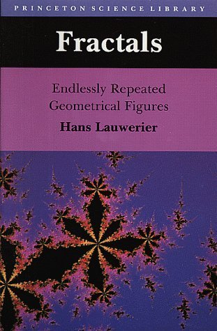 Fractals: Endlessly Repeated Geometrical Figures by Hans Lauwerier (1991-05-21)