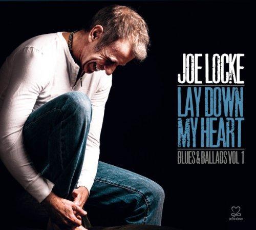 Lay Down My Heart: Blues And Ballads Volume 1 by Joe Locke