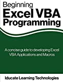 Beginning Excel VBA Programming: A concise guide to developing Excel VBA Applications and Macros by Iducate Learning Technologies (2013-06-07)