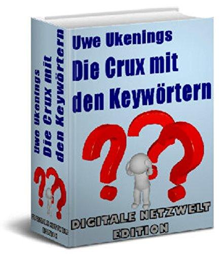 Die Crux mit den Keywörtern: Die Keyword-Recherche ist eine der wesentlichen Komponenten jeder Internet Marketingkampagne
