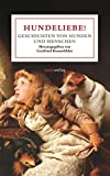 Hundeliebe!: Geschichten von Hunden und Menschen (Literatur (Leinen))