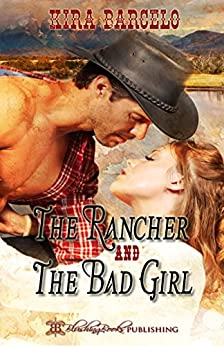 The Rancher and The Bad Girl by [Barcelo, Kira]