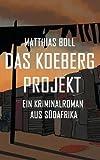 Buchinformationen und Rezensionen zu Das Koeberg Projekt von Matthias Boll