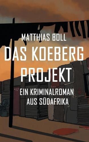 Buchseite und Rezensionen zu 'Das Koeberg Projekt' von Matthias Boll