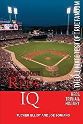 Cincinnati Reds IQ: The Ultimate Test of True Fandom (History & Trivia) by Tucker Elliot (2011-11-08)