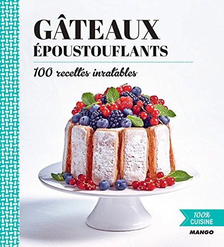 Gâteaux époustouflants (100 % cuisine) par Collectif
