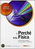 I perché della fisica. Per il triennio delle Scuole superiori. Con DVD. Con e-book. Con espansione online: 2