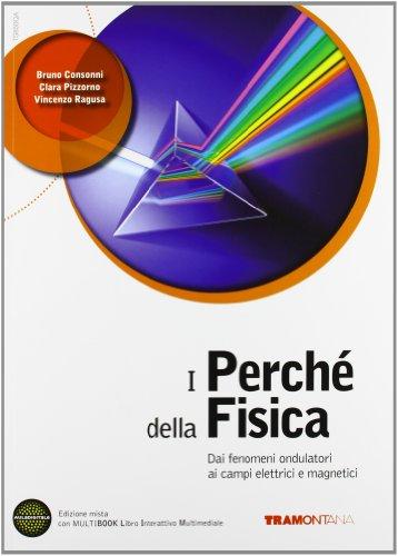 I perch della fisica. Per il triennio delle Scuole superiori. Con DVD. Con e-book. Con espansione online: 2
