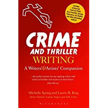 Crime and Thriller Writing: A Writers' & Artists' Companion (Writers' and Artists' Companions)