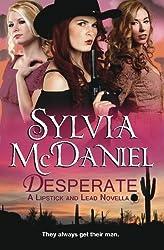 Desperate: A Novella (Lipstick and Lead) (Volume 1) by Sylvia McDaniel (2014-05-31)