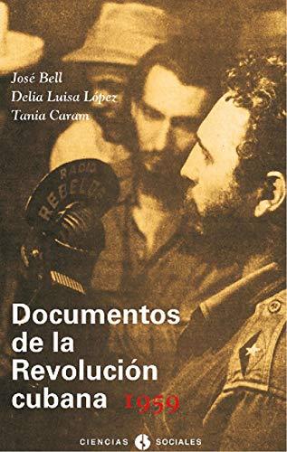 Documentos de la Revolución Cubana  1959 (Ciencias Sociales) por José Bell Lara