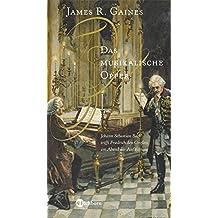 Das musikalische Opfer: Johann Sebastian Bach trifft Friedrich den Großen am Abend der Aufklärung (Die Andere Bibliothek)