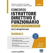 Concorso istruttore direttivo e funzionario area amministrativa e contabile. Cat C e D negli enti locali. Manuale
