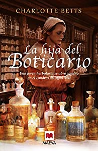 La Hija Del Boticario par Charlotte Betts