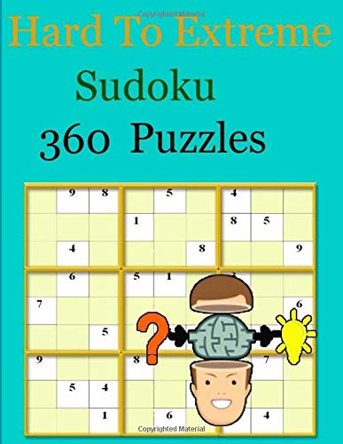 Hard To Extreme Sudoku 360 Puzzles: 360 HARD & VERY DIFFICULT Puzzles (Puzzle Books Plus)