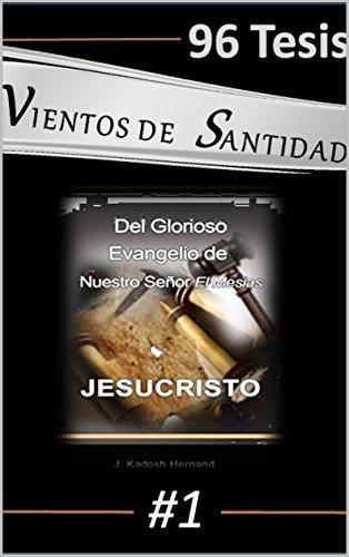96 Tesis reformadas del Glorioso Evangelio de Jesucristo - Libro 1 ...