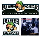 Little Caesar + Influence (2 Albums On 1)