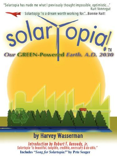 SOLARTOPIA! Our Green-Powered Earth, A.D. 2030 by Harvey Franklin Wasserman (2006-03-29)