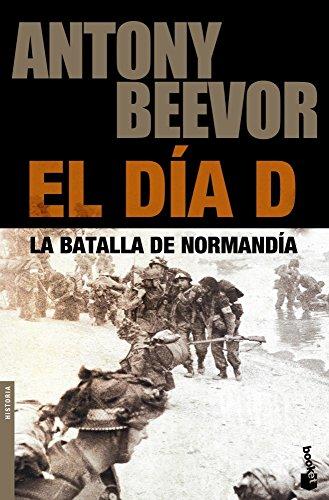 El Día D (Biblioteca Antony Beevor) por Antony Beevor