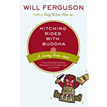 Hitching Rides with Buddha: A Journey Across Japan by Will Ferguson (2005-08-09)