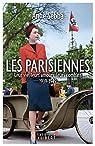 Les Parisiennes : Leur vie, leurs amours, leurs combats 1939-1949 par Sebba