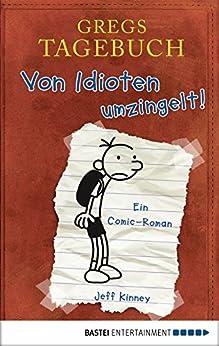 Gregs Tagebuch - Von Idioten umzingelt! von [Kinney, Jeff]