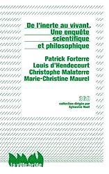 De l'inerte au vivant - Une enquête scientifique et philosophique