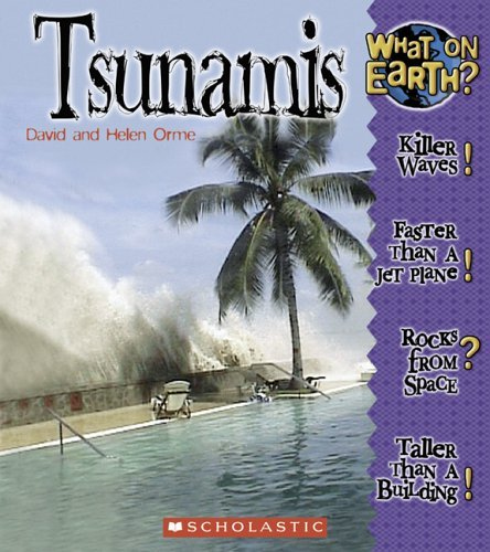 Tsunamis (What on Earth?) by David Orme (2005-11-01) par David Orme;Helen Orme