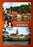 FOOTLOOSE IN BAVARIA - Regensburg, Oberpfalz, Neuschwanstein by Debra Rixon