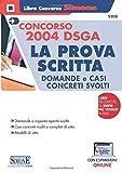 Concorso 2004 DSGA - La Prova Scritta - Domande e casi concreti svolti - CON ESPANSIONI ONLINE