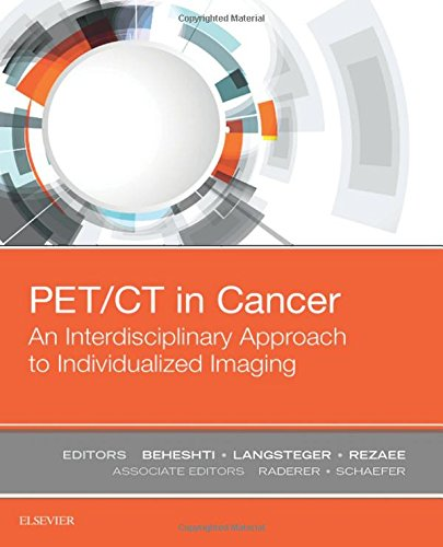 PET/CT in Cancer: An Interdisciplinary Approach to Individualized Imaging, 1e